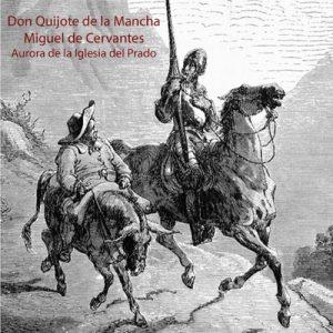 Don Quijote de la Mancha – Miguel de Cervantes [Narrado por Aurora de la Iglesia del Prado] [Audiolibro] [Español]