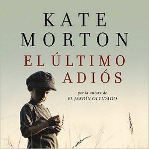 El último adiós – Kate Morton [Narrado por Alicia Laorden] [Audiolibro] [Español]