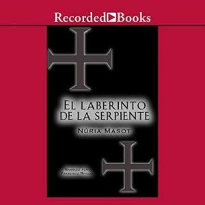 El Laberinto de la Serpiente (Texto completo) – Núria Masot [Narrado por Francisco Rivela] [Audiolibro] [Español]
