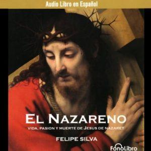 El Nazareno – Felipe Silva [Narrado por Fonolibro] [Audiolibro] [Español]