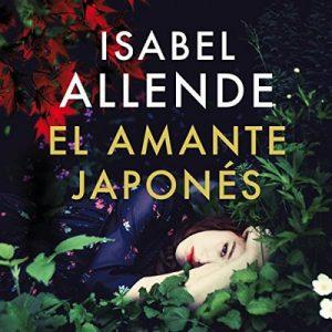 El amante japonés – Isabel Allende [Narrado por Jane Santos] [Audiolibro] [Español]