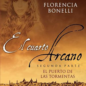 El cuarto arcano II – Florencia Bonelli [Narrado por Martin Untrojb] [Audiolibro] [Español]