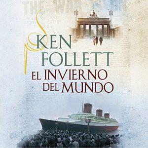 El invierno del mundo – Ken Follett [Narrado por Xavier Fernández] [Audiolibro] [Español]