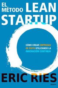 El método Lean Startup: Cómo crear empresas de éxito utilizando la innovación continua – Eric Ries [ePub & Kindle]