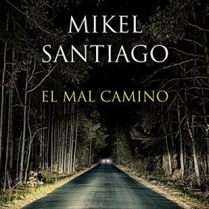 El mal camino – Mikel Santiago [Narrado por Enric Puig] [Audiolibro] [Español]
