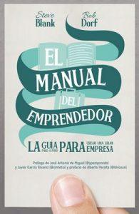 El manual del emprendedor: La guía paso a paso para crear una gran empresa – Steven Gary Blank, Bob Dorf [ePub & Kindle]