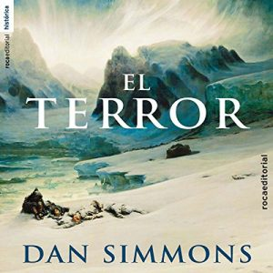 El terror – Dan Simmons [Narrado por Jorge Tejedor] [Audiolibro] [Español]