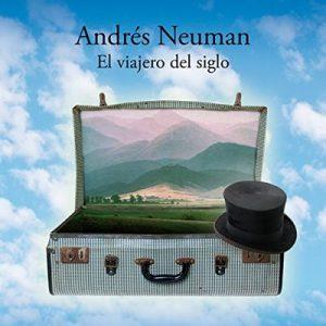 El viajero del siglo – Andres Neuman [Narrado por Raul Gutierrez] [Audiolibro] [Español]