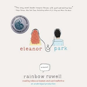 Eleanor & Park – Rainbow Rowell [Narrado Rebecca Lowman, Sunil Malhotra] [Audiolibro] [English]