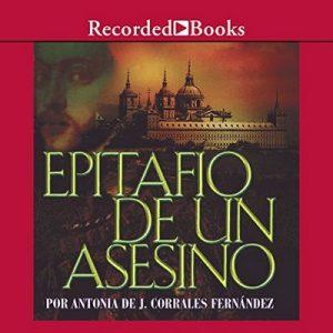 Epitafio de un asesino – Antonia Corrales [Narrado por Adriana Sananes] [Audiolibro] [Español]