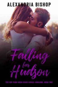 Falling for Hudson (Marlowe #2) (The Pop Punk Rock Stars) – Alexandria Bishop, Murphy Rae [ePub & Kindle] [English]
