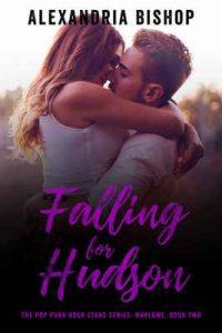 Falling for Hudson (Marlowe #2) (The Pop Punk Rock Stars) – Alexandria Bishop, Murphy Rae [ePub & Kindle] [English]