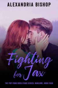 Fighting for Jax (Marlowe #4) (The Pop Punk Rock Stars) – Alexandria Bishop [ePub & Kindle] [English]