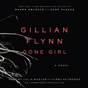 Gone Girl: A Novel – Gillian Flynn [Narrado por Julia Whelan, Kirby Heyborne] [Audiolibro] [English]