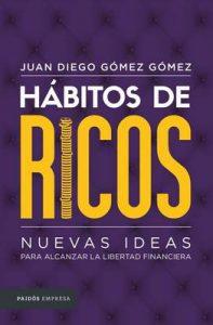 Hábitos de ricos – Juan Diego Gómez Gómez [ePub & Kindle]