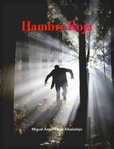 Hambre Roja – Miguel Ángel Pérez Albaladejo [ePub & Kindle]