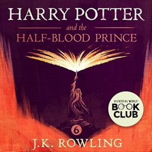 Harry Potter and the Half-Blood Prince, Book 6 – J.K. Rowling [Narrado por Jim Dale] [Audiolibro] [English]
