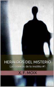 Heraldos del misterio. Las crónicas de lo insólito: 1- El sustituto – X. F. Moix [ePub & Kindle]