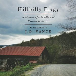 Hillbilly Elegy: A Memoir of a Family and Culture in Crisis – J. D. Vance [Narrado por J. D. Vance] [Audiolibro] [English]