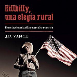 Hillbilly, una elegía rural: Memorias de una familia y una cultura en crisis – J. D. Vance [Narrado por Juan Magraner] [Audiolibro] [Español]