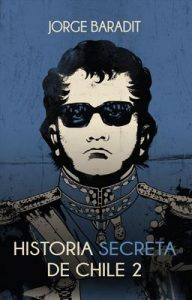 Historia secreta de Chile II – Jorge Baradit [ePub & Kindle]