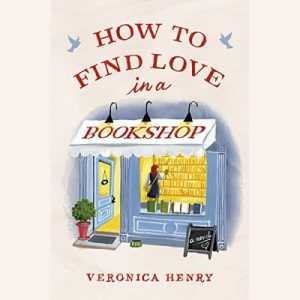 How to Find Love in a Bookshop – Veronica Henry [Narrado por Fiona Hardingham] [Audiolibro] [English]
