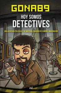 Hoy somos detectives: Una aventura policiaca y de misterio, cargada de humor e imaginación – Gona89 [ePub & Kindle]