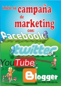 Inicie su Campaña de Marketing con Facebook, Twitter, YouTube y Blogger – Handz Valentin, Sofía García [ePub & Kindle]