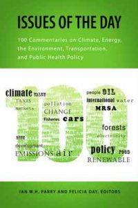 Issues of the Day: 100 Commentaries on Climate, Energy, the Environment, Transportation, and Public Health Policy (RFF Report) – Ian W.H. Parry, Felicia Day [ePub & Kindle] [English]