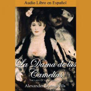 La Dama de las Camelias – Alexandre Dumas [Narrado por Mayra Alejandra Rodriguez, Arquimedes Rivero] [Audiolibro] [Español]