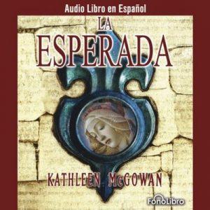La Esperada – Kathleen McGowan [Narrado por Isabel Varas] [Audiolibro] [Español]