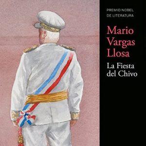 La Fiesta del Chivo – Mario Vargas Llosa [Narrado por Jane Santos, Quirogas García, Jean-Marc Berne] [Audiolibro] [Español]