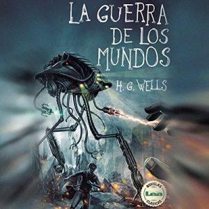 La Guerra de los Mundos – H. G. Wells [Narrado por Juan Magraner] [Audiolibro] [Español]