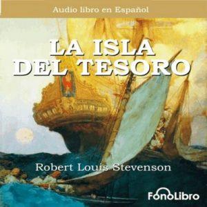 La Isla del Tesoro – Robert Louis Stevenson [Narrado por FonoLibro] [Audiolibro] [Español]