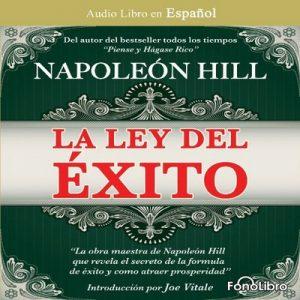 La Ley del Exito – Napoleon Hill [Narrado por Jose Duarte] [Audiolibro] [Español]