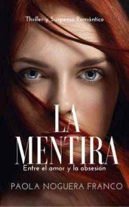 La Mentira: Entre el amor y la Obsesión – Paola Noguera Franco [ePub & Kindle]