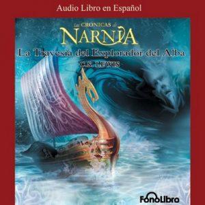 La Travesia del Explorador del Alba: Las Cronicas de Narnia – C. S. Lewis [Narrado por Karl Hoffmann] [Audiolibro] [Español]