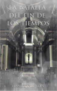 La batalla del fin de los tiempos: El mensajero de Dios – Handz Valentin, Leiner Cárdenas [ePub & Kindle]