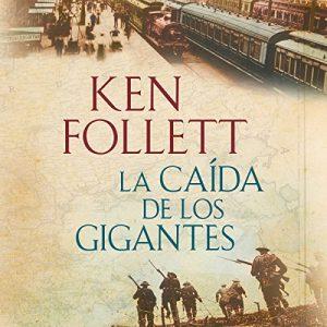 La caída de los gigantes (The Century 1) – Ken Follett [Narrado por Xavier Fernández] [Audiolibro] [Español]