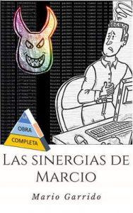 Las Sinergias de Marcio: Sátiras de programadores e informáticos dentro del mundo corporativo de las empresas multinacionales de consultoría, tecnología y desarrollo de software – Mario Garrido Espinosa [ePub & Kindle]