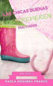 Las chicas buenas los prefieren malvados: Bad Boys Two – Paola Noguera Franco [ePub & Kindle]