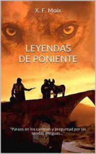 Leyendas de Poniente (Parte 1) – X. F. Moix [ePub & Kindle]