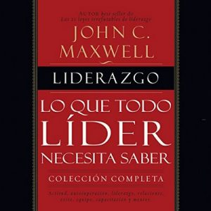 Liderazgo: Lo que todo líder necesita saber – John C. Maxwell [Narrado por Eduardo Gonzales] [Audiolibro] [Español]