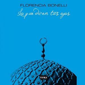Lo Que Dicen Tus Ojos – Florencia Bonelli [Narrado por Martin Untrojb] [Audiolibro] [Español]