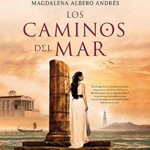 Los caminos del mar – Magdalena Albero [Narrado por Marina Vinals Colubi] [Audiolibro] [Español]