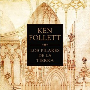 Los pilares de la Tierra – Ken Follett [Narrado por Jordi Boixaderas] [Audiolibro] [Español]