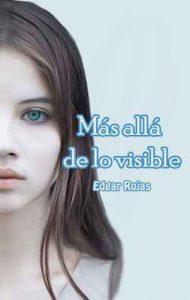 Más allá de lo visible – Edgar Rojas [ePub & Kindle]