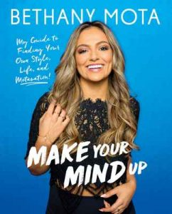 Make Your Mind Up: My Guide to Finding Your Own Style, Life, and Motavation! – Bethany Mota [ePub & Kindle] [English]