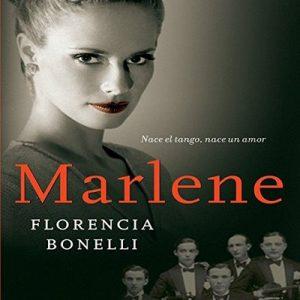 Marlene – Florencia Bonelli [Narrado por Martin Untrojb] [Audiolibro] [Español]