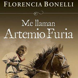 Me llaman Artemio Furia – Florencia Bonelli [Narrado por Martin Untrojb] [Audiolibro] [Español]